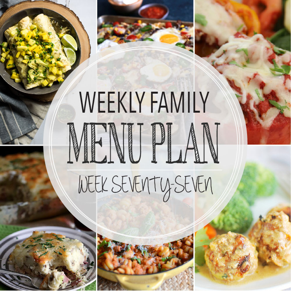 Weekly Family Menu Plan – Week Seventy-Seven