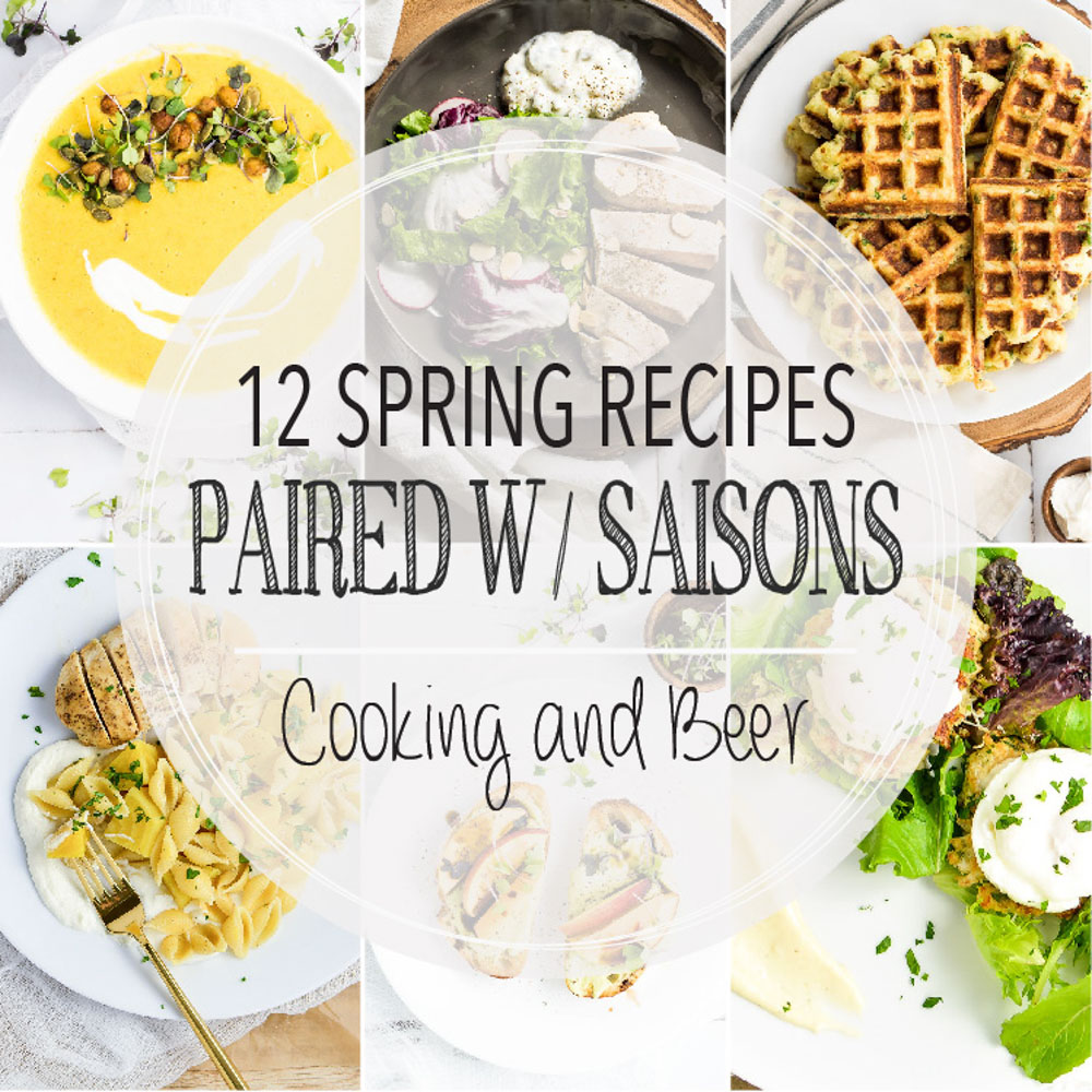 12 Spring Recipes Paired with Saisons